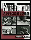 Knife Fighting A Practical Course