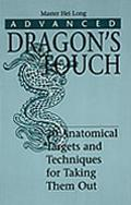 Advanced Dragon's Touch 20 Anatomical Targets and Techniques for Taking Them Out