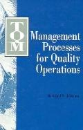 Tqm Management Processes for Quality Operations