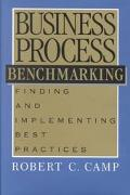 Business Process Benchmarking Finding and Implementing Best Practices