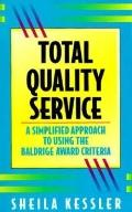 Total Quality Service: A Simplified Approach to Using the Baldridge Award Criteria