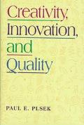 Creativity, Innovation and Quality - Paul E. Plsek - Hardcover