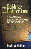 From Baldrige to the Bottom Line A Road Map for Organizational Change and Improvement