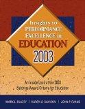 Insights to Performance Excellence in Education, 2003 An Inside Look at the 2003 Baldrige Aw...