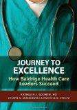 Journey to Excellence: Baldrige Health Care Leaders Speak Out