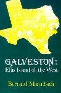 Galveston Ellis Island of the West