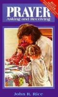 Prayer: Asking and Receiving - John R. Rice - Paperback
