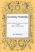 Gleaning Modernity Earlier Eighteenth-Century Literature and the Modernizing Process