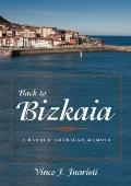 Back to Bizkaia : A Basque-American Memoir