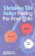 Shrinking the Judge: Freeing the Inner Child