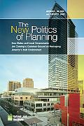 The New Politics of Planning: How States and Local Governments Are Coming to Common Ground o...