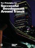 Ten Principles for Successful Development Around Transit