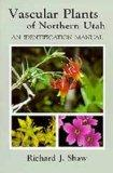 Vascular Plants of Northern Utah: An Identification Manual