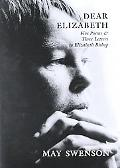 Dear Elizabeth Five Poems and Three Letters to Elizabeth Bishop
