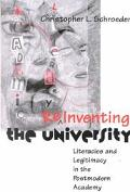 Reinventing the University Literacies and Legitimacy in the Postmodern Academy