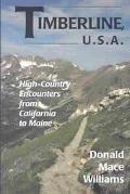 Timberline, U.S.A. High-Country Encounters from California to Maine