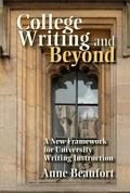 College Writing and Beyond A New Framework for University Writing Instruction