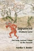 Japanese Demon Lore : Oni from Ancient Times to the Present
