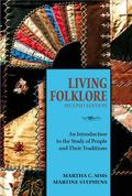 Living Folklore, 2nd Edition : An Introduction to the Study of People and Their Traditions