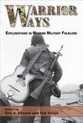Warrior Ways : Explorations in Modern Military Folklore