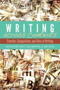 Writing Across Contexts : Transfer, Composition, and Cultures of Writing