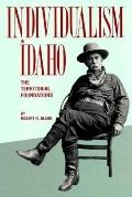 Individualism in Idaho: The Territorial Foundations