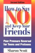 How to Say No and Keep Your Friends Peer Pressure Reversal for Teens and Preteens