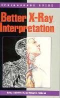 Better X-Ray Interpretation: A Handbook for Health Professionals