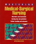 Mastering Medical-Surgical Nursing