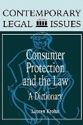 Consumer Protection and the Law: A Dictionary - Lauren Krohn - Library Binding