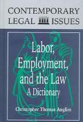 Labor, Employment, and the Law: A Dictionary