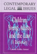 Children, Young Adults, and the Law: A Dictionary