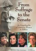 From Suffrage to the Senate: An Encyclopedia of American Women in Politics
