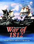 Encyclopedia of the War of 1812 - David Stephen Heidler - Hardcover