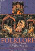 Folklore: An Encyclopedia of Beliefs, Customs, Tales, Music, and Art, Vol. 2