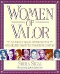 Women of Valor Stories of Great Jewish Women Who Helped Shape the Twentieth Century