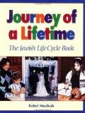 Journey of a Lifetime The Jewish Life Cycle Book