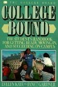 College Bound: The Student's Handbook for Getting Ready, Moving in, and Succeeding on Campus