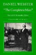 Daniel Webster, the Completest Man