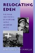 Relocating Eden The Image and Politics of Inuit Exile in the Canadian Arctic