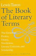 Book of Literary Terms The Genres of Fiction, Drama, Nonfiction, Literary Criticism, and Sch...