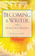 Becoming A Writer The Classic Inspirational Guide