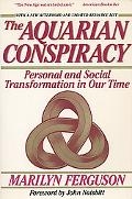 Aquarian Conspiracy Personal and Social Transformation in the 1980s