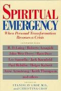 Spiritual Emergency When Personal Transformation Becomes a Crisis