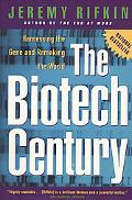 Biotech Century Harnessing the Gene and Remaking the World