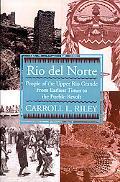 Rio Del Norte People of the Upper Rio Grande from Earliest Times to the Pueblo Revolt