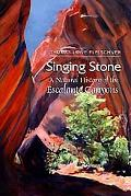 Singing Stone A Natural History of the Escalante Canyons