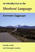 Introduction to the Shoshoni Language Dammen Daigwape