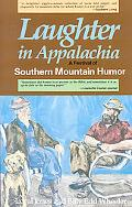 Laughter in Appalachia A Festival of Southern Mountain Humor