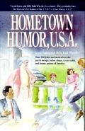 Hometown Humor, U.S.A. Over 300 Jokes and Stories from the Porch Swings, Barber Shops, Corne...